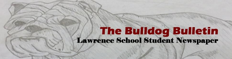 The Bulldog Bulletin, Lawrence School Student Newspaper